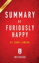 SUMMARY OF FURIOUSLY HAPPY Book