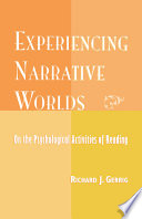 Experiencing Narrative Worlds: On the Psychological ...