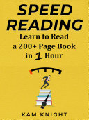 Speed Reading: Learn to Read a 200+ Page Book in 1 Hour ebook