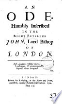 An Ode. Humbly Inscribed to the Right Reverend John, Lord Bishop of London