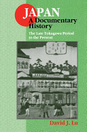 Japan  A Documentary History  Vol 2  The Late Tokugawa Period to the Present