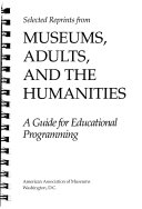 Selected Reprints from Museums  Adults  and the Humanities