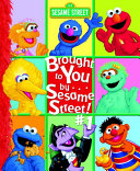 Brought to You By   Sesame Street   1