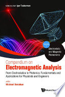 Compendium On Electromagnetic Analysis   From Electrostatics To Photonics  Fundamentals And Applications For Physicists And Engineers  In 5 Volumes