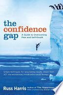 """The Confidence Gap: A Guide to Overcoming Fear and Self-Doubt"" by Russ Harris, Steven Hayes, PhD"