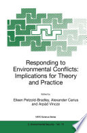 Responding to Environmental Conflicts  Implications for Theory and Practice