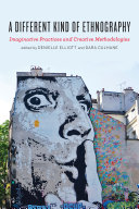 A Different Kind of Ethnography: Imaginative Practices and ...