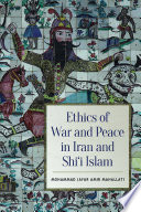 Ethics of War and Peace in Iran and Shi i Islam