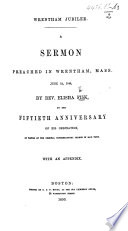 Wrentham Jubilee  A sermon  on 2 Pet  i  15  preached in Wrentham  Mass   June 12  1849  by     E  F   on the fiftieth anniversary of his ordination  etc