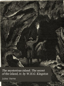 The mysterious island. The secret of the island, tr. by W.H.G. Kingston