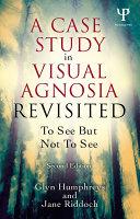 A Case Study in Visual Agnosia Revisited [Pdf/ePub] eBook