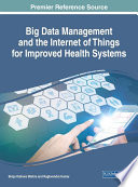 Big Data Management And The Internet Of Things For Improved Health Systems Book PDF