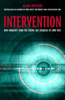 Intervention - How Humanity from the Future Has Changed Its Own Past