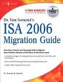 Dr Tom Shinder S Isa Server 2006 Migration Guide Book PDF