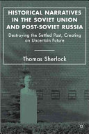 Historical Narratives in the Soviet Union and Post Soviet Russia