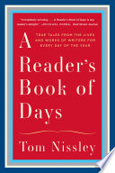 A Reader S Book Of Days True Tales From The Lives And Works Of Writers For Every Day Of The Year Book PDF