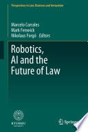 Robotics  AI and the Future of Law