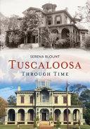 Tuscaloosa Through Time