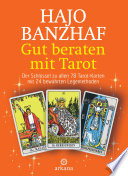 Gut beraten mit Tarot  : Der Schlüssel zu allen 78 Tarot-Karten mit 24 bewährten Legemethoden