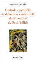 Finitude essentielle et aliénation existentielle dans l'oeuvre de Paul Tillich