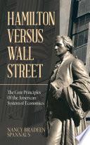 Hamilton Versus Wall Street