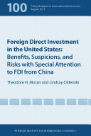 Foreign Direct Investment in the United States  Benefits  Suspicions  and Risks with Special Attention to FDI from China