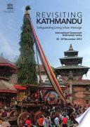 Revisiting Kathmandu  safeguarding living urban heritage