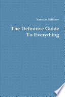 The Definitive Guide To Everything