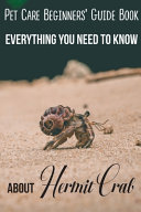 Pet Care Beginners  Guide Book Everything You Need To Know About Hermit Crab