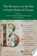 The Resources of the Past in Early Medieval Europe