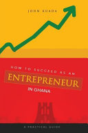 How to Succeed as an Entrepreneur in Ghana