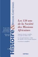 Histoire et Missions Chrétiennes N-002. Les 150 ans de la Société des Missions Africaines