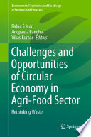 Challenges and Opportunities of Circular Economy in Agri Food Sector
