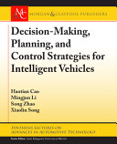 Decision Making  Planning  and Control Strategies for Intelligent Vehicles Book