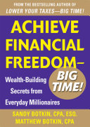 Achieve Financial Freedom     Big Time   Wealth Building Secrets from Everyday Millionaires