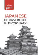 Collins Japanese Dictionary and Phrasebook Gem Edition: Essential phrases and words (Collins Gem)