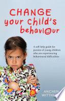Change Your Child   s Behaviour
