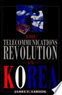The Telecommunications Revolution In Korea Book PDF