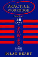 Practice WorkBook Based on 48 Laws of Power By Robert Greene  By Dilan Heart  Book