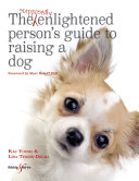 The Supposedly Enlightened Person's Guide to Raising a Dog [Pdf/ePub] eBook
