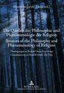 Die Quellen Der Philosophie und Phänomenologie Der Religion Sources of the Philosophy and Phenomenology of Religion