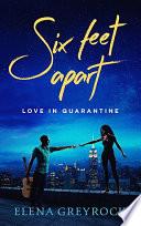 Six Feet Apart  Love in Quarantine