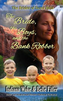 The Bride the Boys and the Bank Robber