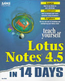 Teach Yourself Lotus Notes 4 5 in 14 Days