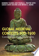 Global Medieval Contexts 500     1500