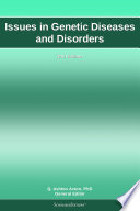 Issues in Genetic Diseases and Disorders  2011 Edition