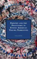Empathy and the Phantasmic in Ethnic American Trauma Narratives