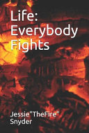 Life  Everybody Fights