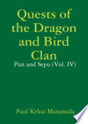 Quests of the Dragon and Bird Clan: Pun and Sepu (Vol. IV)
