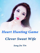 Heart Hunting Game: Clever Sweet Wife
